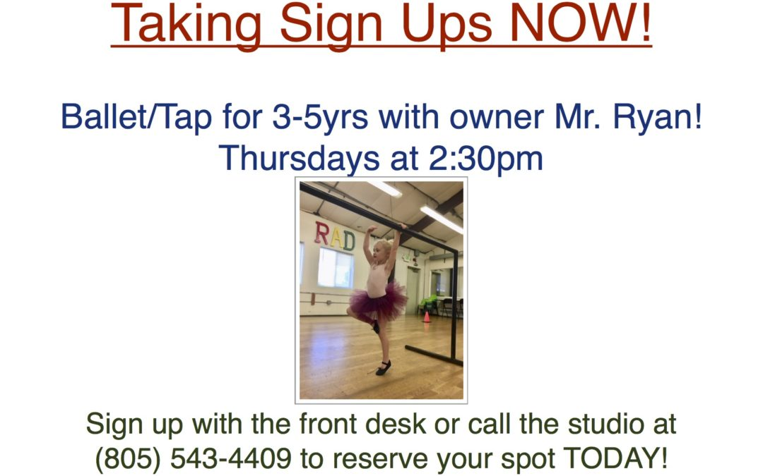 Taking Sign Ups for Ballet/Tap 3-5yrs